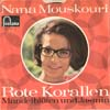 Cover: Nana Mouskouri - Nana Mouskouri / Rote Korallen / Mandelblüten und Jasmin