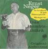 Cover: Ernst Neger - Ernst Neger / Das Humbta-tätärä / Der Mond hängt viel zu hoch