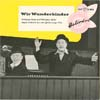 Cover: Wolfgang Neuss und Wolfgang Müller - Wolfgang Neuss und Wolfgang Müller / Wir Wunderkinder (EP)