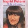 Cover: Ingrid Peters - Ingrid Peters / Nicht zu fassen (Under Fire)/ Kein Mann für Zuhause