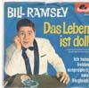 Cover: Bill Ramsey - Bill Ramsey / Das Leben ist doll / Ich hab beides ausprobiert - kein vergleich