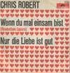 Cover: Chris Roberts - Chris Roberts / Wenn du mal einsam bist (Rowbottom Square) / Nur die Liebe ist gut