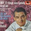 Cover: Ivo Robic - Ivo Robic / Mit 17 fängt das Leben erst an / Auf der Sonnenseite der Welt