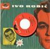 Cover: Ivo Robic - Ivo Robic / Rot ist der Wein (Spanish Eyes) / Wer so jung ist we du