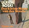 Cover: Ulrich Roski - Ulrich Roski / Der kleine Mann von der Straße / Plastic Joe