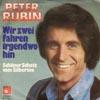 Cover: Peter Rubin - Peter Rubin / Wir zwei fahren irgendwo hin / Schöner Schatz vom Silbersee