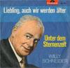 Cover: Willy Schneider - Willy Schneider / Liebling auch wir werden älter / Unter dem Sternenzelt