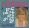 Cover: Severine - Severine / Was ich nicht weiß macht mich nicht heiß / Sayonara
