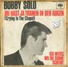 Cover: Bobby Solo - Bobby Solo / Du hast ja Tränen in den Augen (Crying In the Chapel) / Ich weiß wo die Sonne scheint