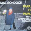 Cover: Mal Sondock - Papa o Papa / Hey Annabelle Susann (Im Gonna Knock On your Door)