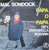 Cover: Mal Sondock - Mal Sondock / Papa o Papa / Hey Annabelle Susann (Im Gonna Knock On your Door)