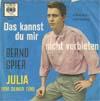 Cover: Bernd Spier - Bernd Spier / Das kannst Du mir nicht verbieten / Julia (vor deiner Tür)