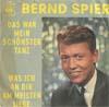 Cover: Bernd Spier - Bernd Spier / Das war mein schönster Tanz / Was ich an dir am meisten liebe