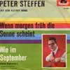 Cover: Peter Steffen - Peter Steffen / und sein kleiner Junge: Wenn morgen früh die Sonne scheint  / Wie im september (Come September)