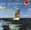Cover: Die Teddies - Die Teddies / Ein bißchen Seitenwind / Matrosen haben Heimweh