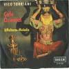 Cover: Vico Torriani - Vico Torriani / Cafe Oriental / Eifelturm-Melodie
