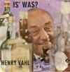 Cover: Henry Vahl - Henry Vahl / Is was / Heut ist der Tag des Herrn