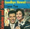 Cover: Caterina Valente und Silvio Francesco - Goodbye Hawaii / I Love You