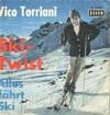 Cover: Vico Torriani - Vico Torriani / Ski-Twist / Alles fährt Ski
