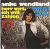 Cover: Anke Wendland - Anke Wendland / Herr Wirt bitte Zahlen / Spiel das Lied nie wieder