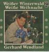 Cover: Gerhard Wendland - Gerhard Wendland / Weisser Winterwald / Weisse Weihnacht