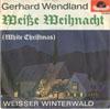 Cover: Gerhard Wendland - Gerhard Wendland / Weiße Weihnacht (White Christmas) / Weisser Winterwald /
