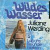 Cover: Juliane Werding - Juliane Werding / Wilde Wasser (Nights in White Satin) / Laß uns Freunde sein