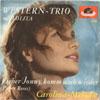 Cover: Western-Trio - Western-Trio / Lieber Johnny komm dochwieder (Paper Roses) / Carolina Melodie