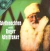 Cover: Roger Whittaker - Roger Whittaker / Weihnachten mit Roger Whittaker - Amiga Quartett