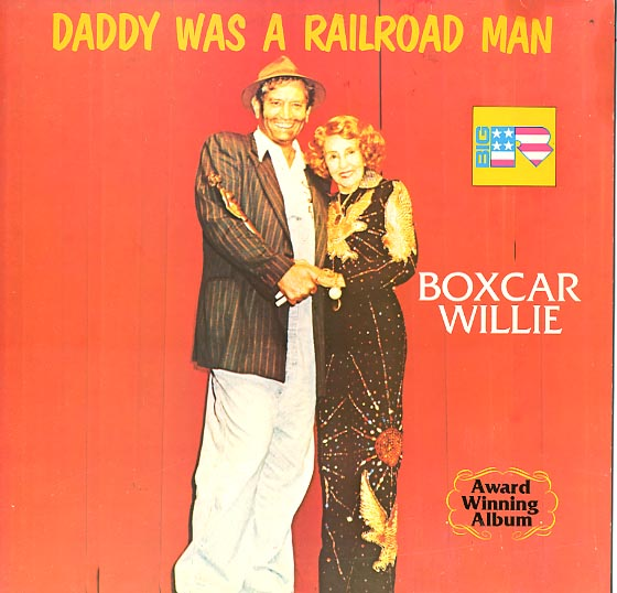 Albumcover Boxcar Willie - Daddy Was A Railroad Man