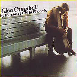 Albumcover Glen Campbell - By The Time I Get To Phoenix