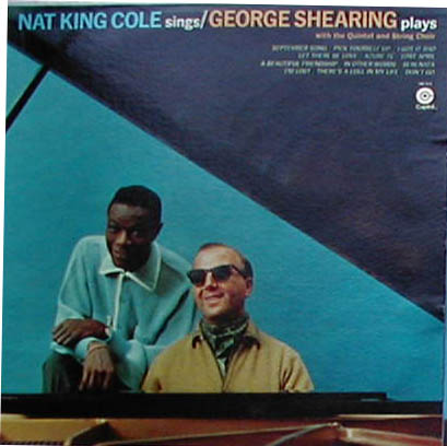 Albumcover Nat King Cole - Nat King Cole Sings / George Shearing Plays with The Qunitett and String Choir