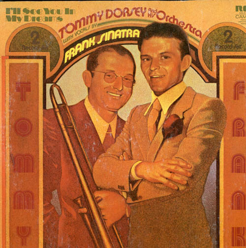 Albumcover Frank Sinatra - I´ll See You In My Dreams - The Tommy Dorsey Orchestra with Vocals by Frank Sinatra (DLP)