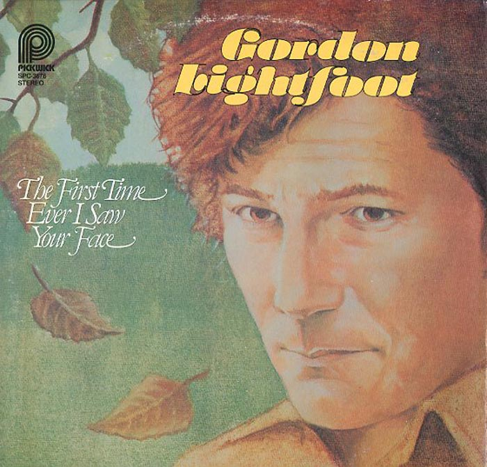 Albumcover Gordon Lightfoot - The First Time Ever I Saw Your Face