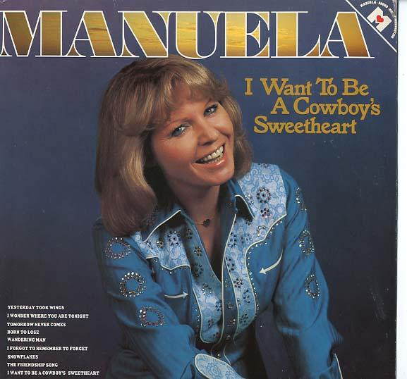 Albumcover Manuela - I Want To Be A Cowboys Sweetheart