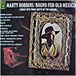 Albumcover Marty Robbins - Bound For Old Mexico - Great Songs From South Of the Border