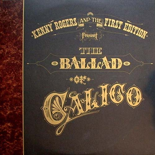 Albumcover Kenny Rogers and the First Edition - The Ballad of Callico (DLP)