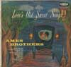 Cover: Ames Brothers - Ames Brothers / Loves Old Sweet Songs