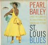 Cover: Pearl Bailey - Sings The Songs Of W. C. Handy From The Paramount Picture St. Louis Blues