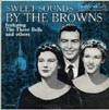 Cover: Browns - The Sweet Sound of the Browns - featuring The Three Bells and ohers