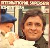Cover: Johnny Cash - Johnny Cash / International Superstar (DLP)