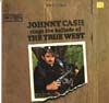 Cover: Johnny Cash - Johnny Cash Sings The Ballads Of The True West (DLP)