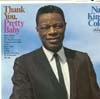 Cover: Nat King Cole - Nat King Cole / Thank You Pretty Baby