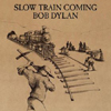 Cover: Bob Dylan - Bob Dylan / Slow Train Coming