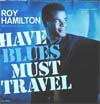Cover: Roy Hamilton - Roy Hamilton / Have Blues Must Travel