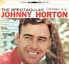 Cover: Johnny Horton - Johnny Horton / The Spectacular Johnny Horton