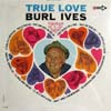 Cover: Burl Ives - True Love