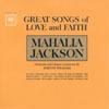 Cover: Mahalia Jackson - Great Songs of Love and Faith