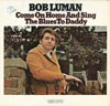 Cover: Luman, Bob - Come On Home And Sing The Blues To Daddy
