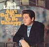 Cover: Bob Luman - Bob Luman / Aint Got Time To Be Unhappy
